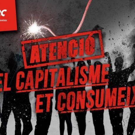 Alerta: el capitalisme et consumeix!