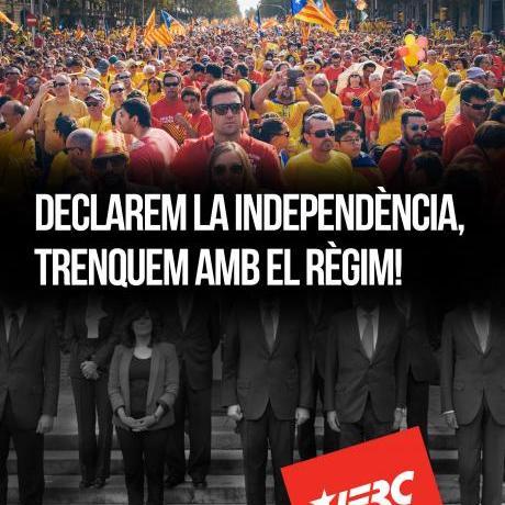 Declarem la independència, trenquem amb el règim!