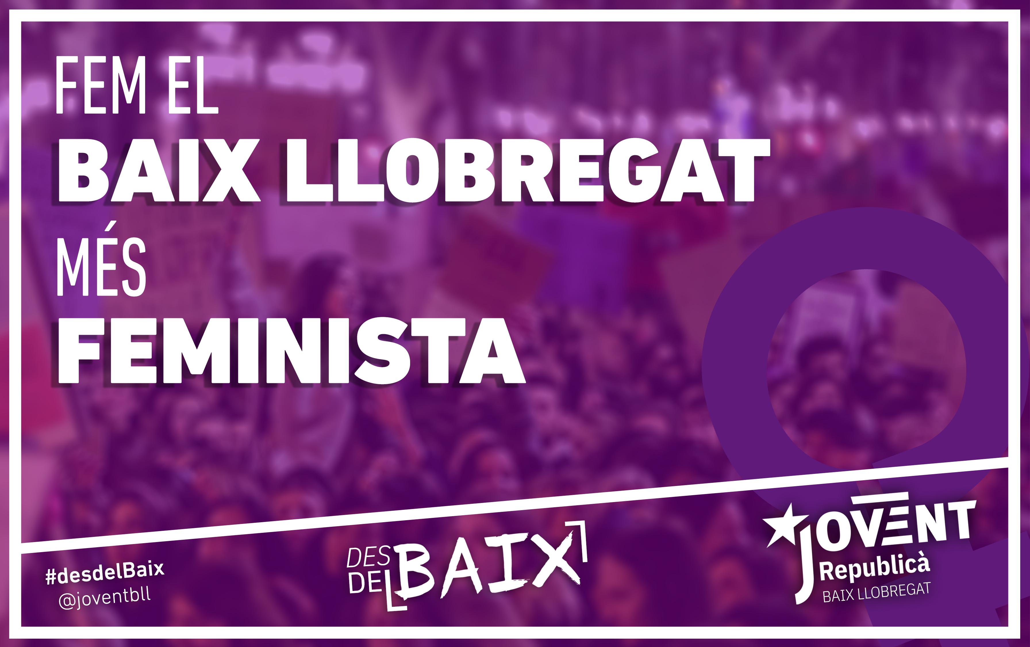 Fem el Baix Llobregat més feminista #desdelBaix