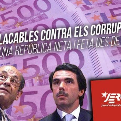 Implacables contra els corruptes! Per una República neta i feta des de baix