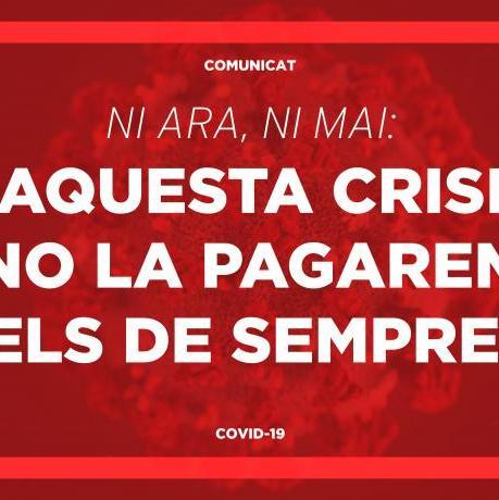 Les moratòries de Pedro Sánchez només aconseguiran que els de sempre paguem més tard els plats trencats. Però nosaltres diem que la crisi la paguin els rics!