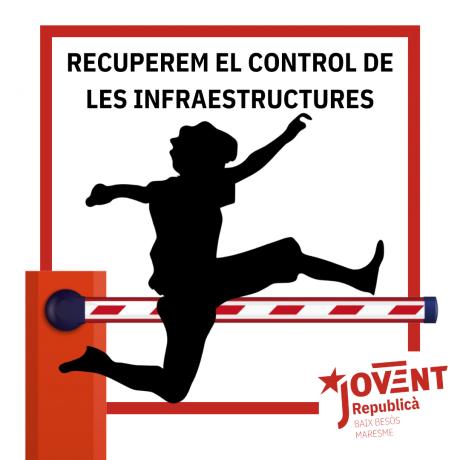 Recuperem el control de les infraestructures