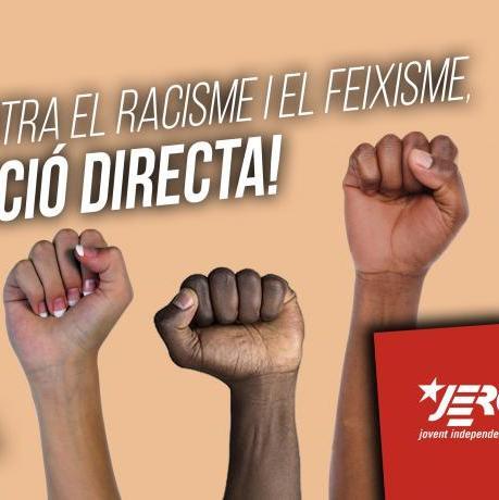Contra el racisme i el feixisme, ACCIÓ DIRECTA!
