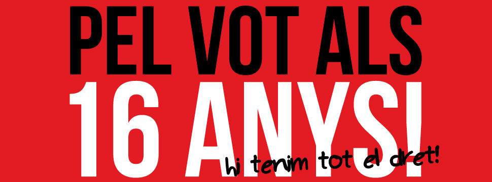 Pel vot als 16 anys!