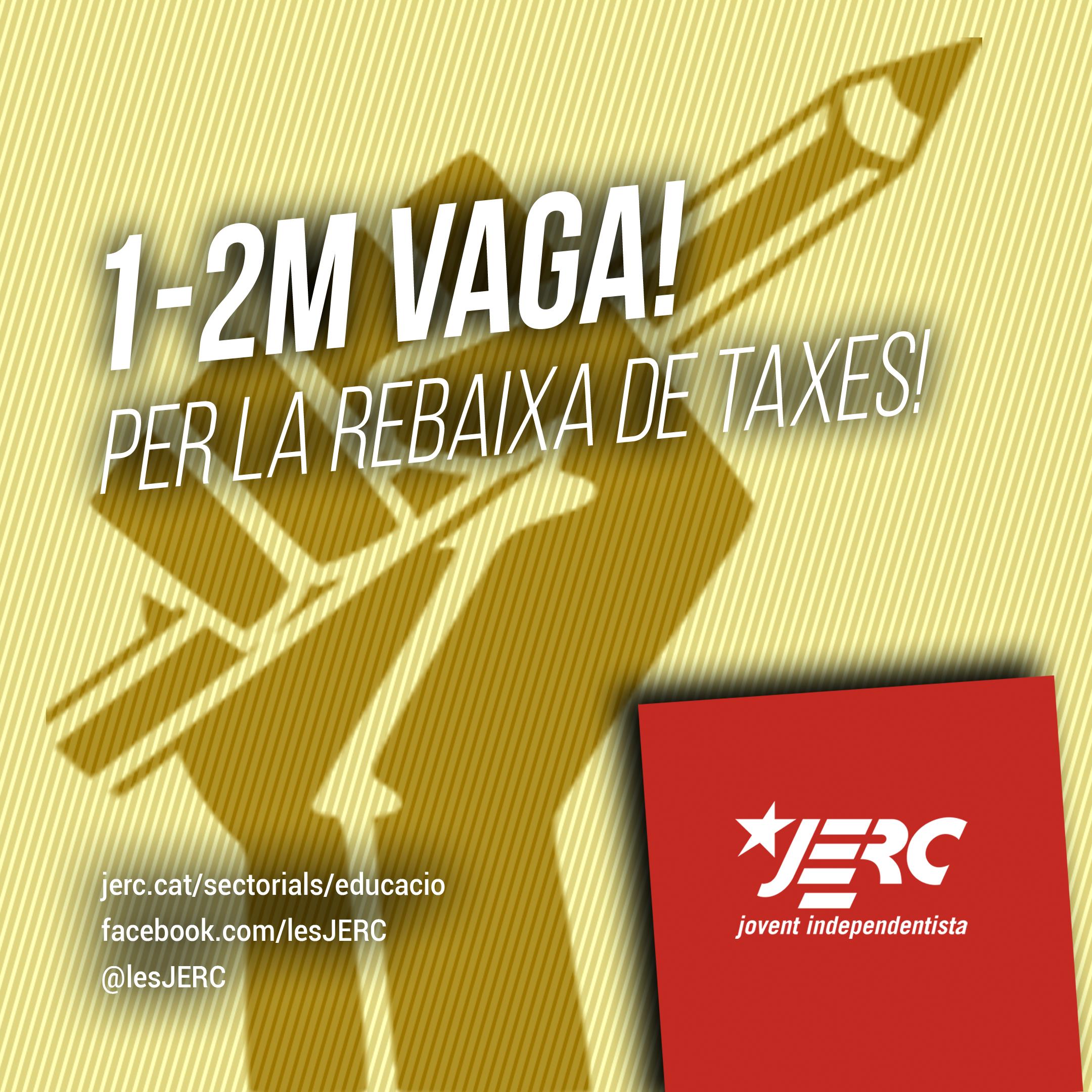 1-2M Vaga! Per la rebaixa de taxes!