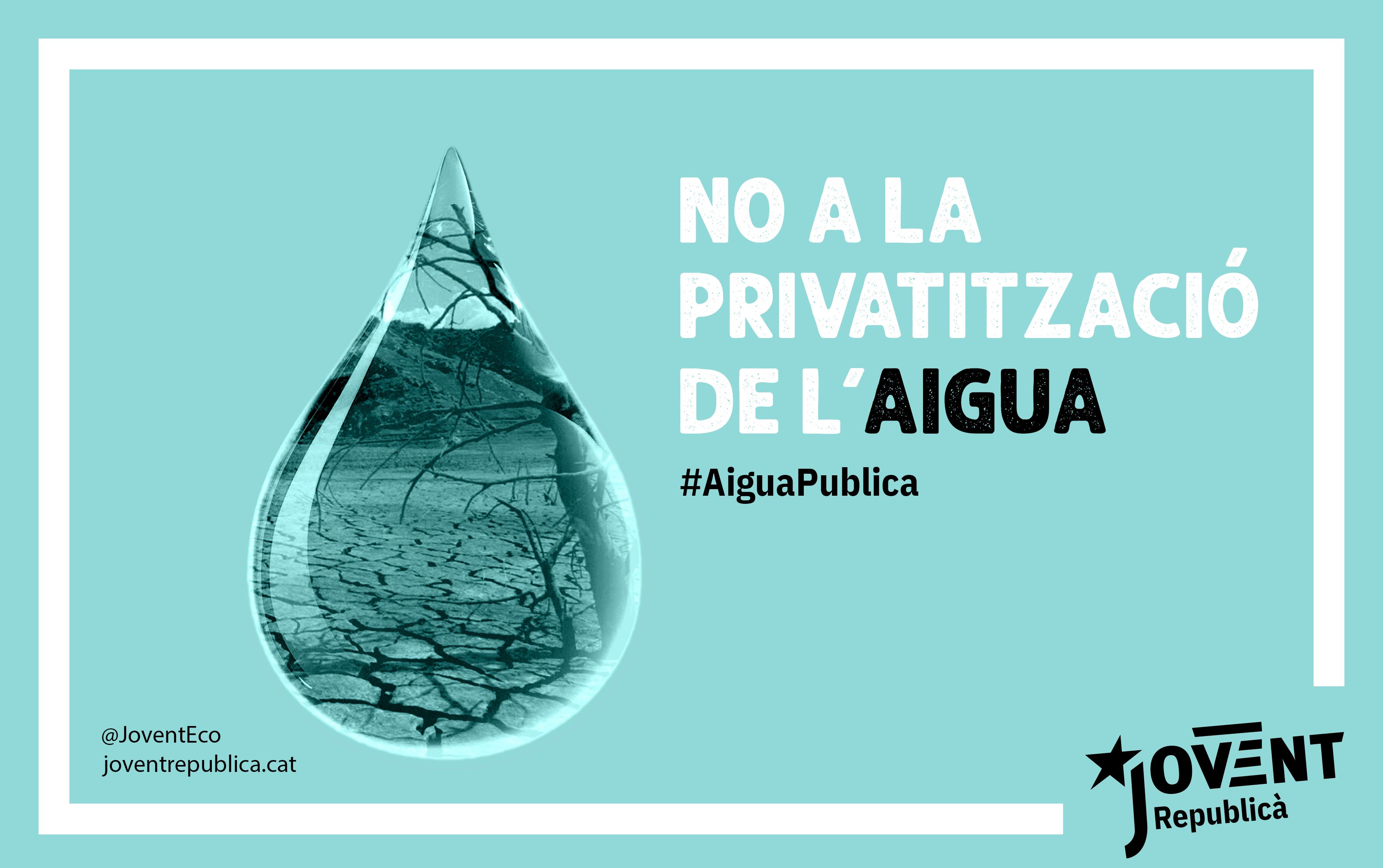 L'escassetat d'aigua i l'oligopoli de la seva gestió posa en risc la nostra sobirania.