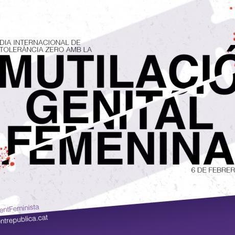 Reclamem tolerància zero amb la mutilació genital femenina i totes les violències masclistes que patim les dones